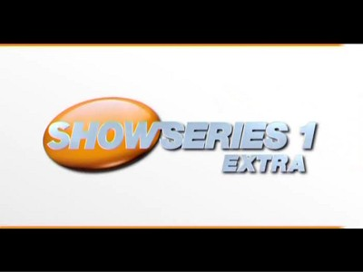 ShowSeries 1 Extra